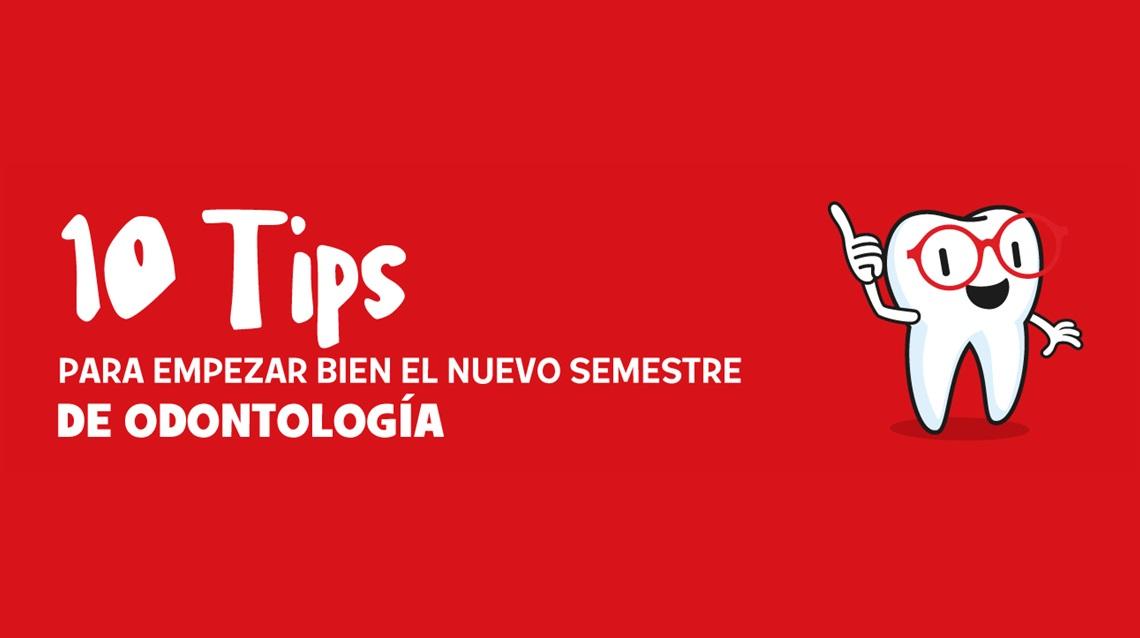 10 tips para el nuevo semestre de odontologìa